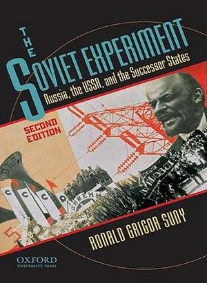 The Soviet Experiment: Russia, the USSR, and the Successor States de Ronald Suny