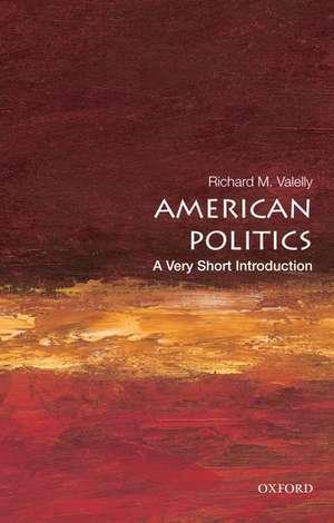 American Politics: A Very Short Introduction de Richard M. Valelly