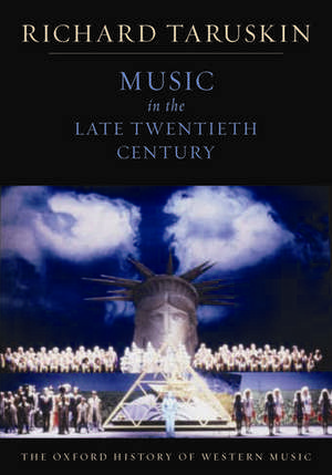 The Oxford History of Western Music: Music in the Late Twentieth Century de Richard Taruskin