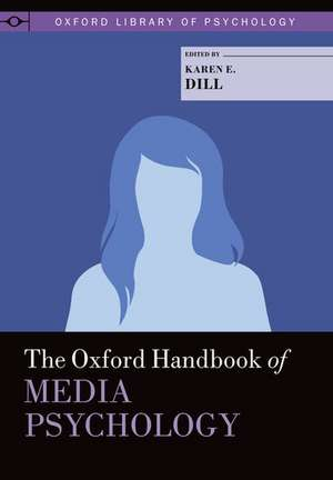 The Oxford Handbook of Media Psychology de Karen E. Dill