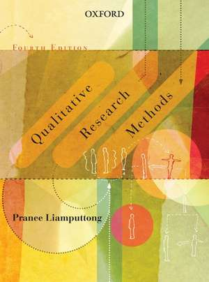 Qualitative Research Methods, Fourth Edition de Pranee Liamputtong