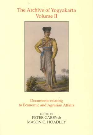 The Archive of Yogyakarta:  Documents Relating to Economic and Agrarian Affairs de P. B. R. Carey