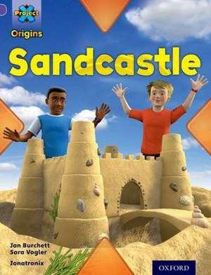 Project X Origins: Purple Book Band, Oxford Level 8: Buildings: Sandcastle de Jan Burchett