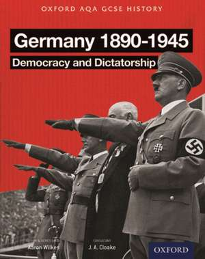 Oxford AQA History for GCSE: Germany 1890-1945: Democracy and Dictatorship