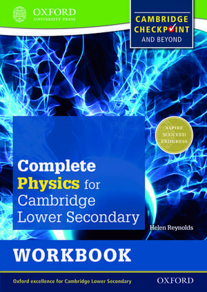 Complete Physics for Cambridge Lower Secondary Workbook: For Cambridge Checkpoint and beyond de Helen Reynolds