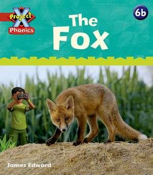 Project X Phonics: Red 6b The Fox