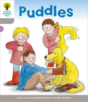 Oxford Reading Tree: Level 1: Decode and Develop: Puddles
