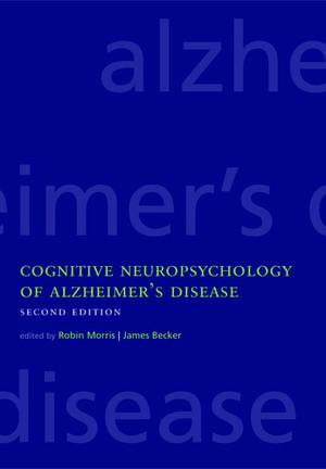 Cognitive Neuropsychology of Alzheimer's Disease de Robin Morris