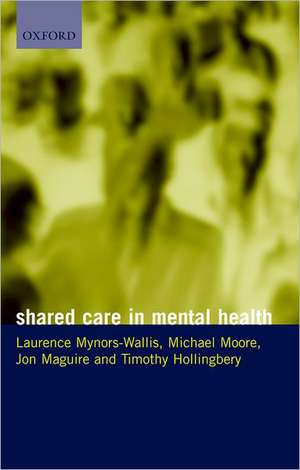 Shared Care in Mental Health de Laurence Mynors-Wallis