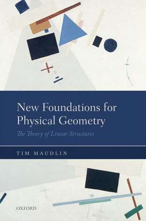 New Foundations for Physical Geometry