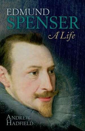Edmund Spenser: A Life de Andrew Hadfield