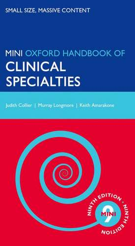 Oxford Handbook of Clinical Specialties - Mini Edition de Judith Collier