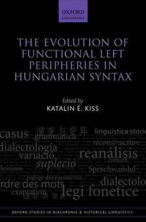 The Evolution of Functional Left Peripheries in Hungarian Syntax imagine
