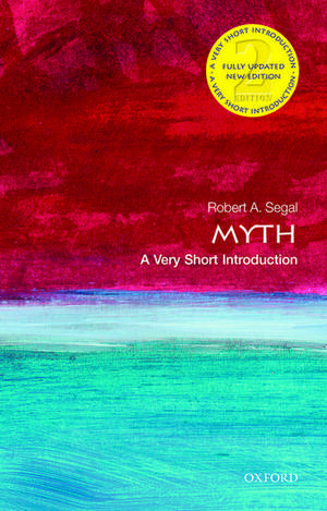 Myth: A Very Short Introduction de Robert Segal