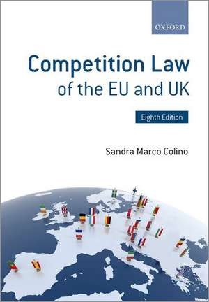 Competition Law of the EU and UK de Sandra Marco Colino