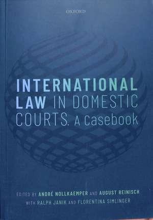 International Law in Domestic Courts: A Casebook de André Nollkaemper