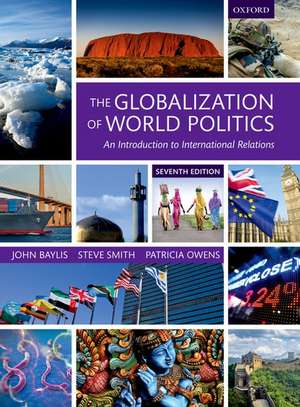 The Globalization of World Politics: An Introduction to International Relations de John Baylis