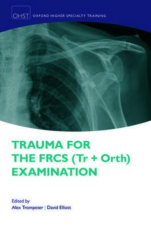 Trauma for the FRCS (Tr + Orth) Examination