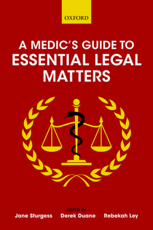 A Medic's Guide to Essential Legal Matters de Jane Sturgess