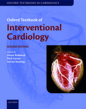 Oxford Textbook of Interventional Cardiology de Simon Redwood