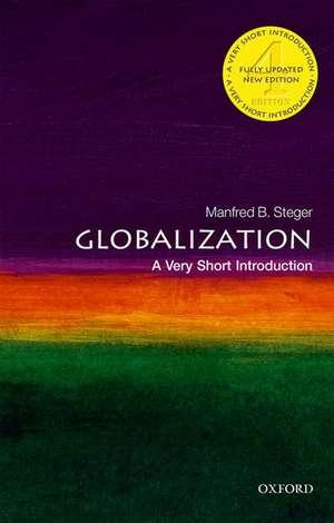 Globalization: A Very Short Introduction de Manfred B. Steger