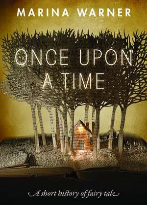 Once Upon a Time: A Short History of Fairy Tale de Marina Warner