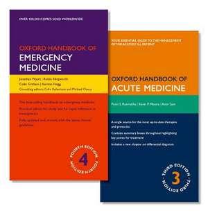 Oxford Handbook of Emergency Medicine and Oxford Handbook of Acute Medicine Pack de Jonathan Wyatt