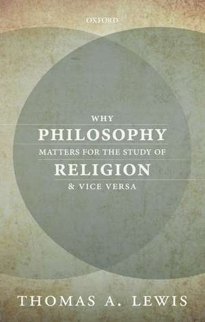 Why Philosophy Matters for the Study of Religion—and Vice Versa
