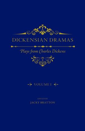 Dickensian Dramas, Volume 1