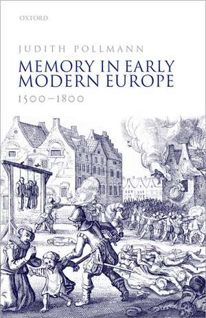Memory in Early Modern Europe, 1500-1800
