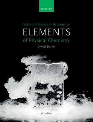 US Solutions Manual to accompany Elements of Physical Chemistry 7e imagine