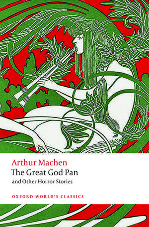 The Great God Pan and Other Horror Stories de Arthur Machen