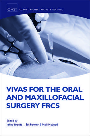 Vivas for the Oral and Maxillofacial Surgery FRCS de Johno Breeze