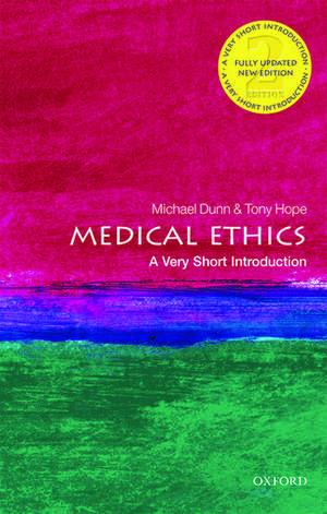 Medical Ethics: A Very Short Introduction de Michael Dunn