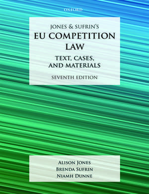 Jones & Sufrin's EU Competition Law: Text, Cases, and Materials de Alison Jones