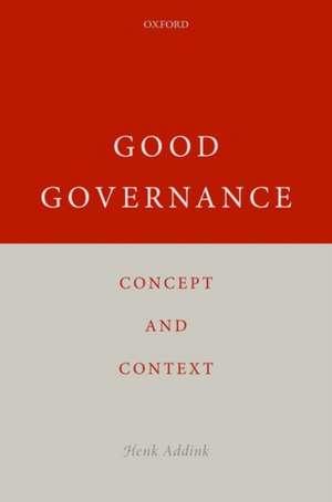 Good Governance: Concept and Context de Henk Addink