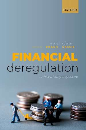 Financial Deregulation: A Historical Perspective de Alexis Drach