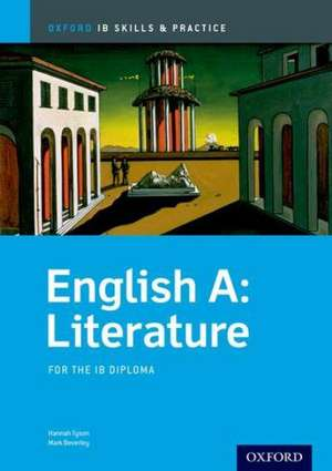 Oxford IB Skills and Practice: English A: Literature for the IB Diploma de Hannah Tyson