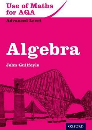 Use of Maths for AQA Algebra de John Guilfoyle