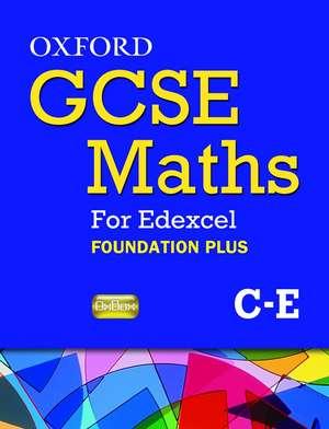 Oxford GCSE Maths for Edexcel: Specification B Student Book Foundation Plus (C-E)