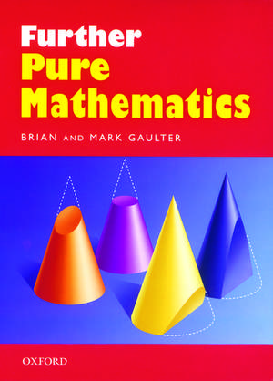Further Pure Mathematics de Brian Gaulter