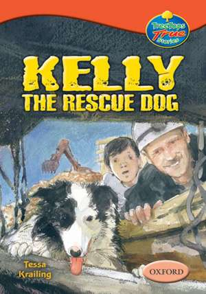Oxford Reading Tree: Levels 13-14: TreeTops True Stories: Kelly the Rescue Dog