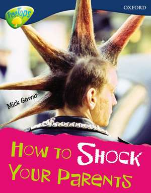 Oxford Reading Tree: Level 14: Treetops Non-Fiction: How to Shock Your Parents