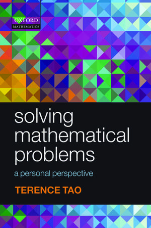 Solving Mathematical Problems: A Personal Perspective de Terence Tao