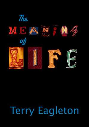 The Meaning of Life de Terry Eagleton