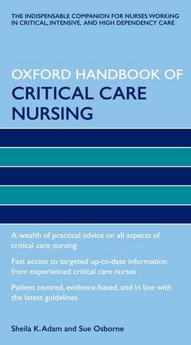 Oxford Handbook of Critical Care Nursing de Sheila K. Adam