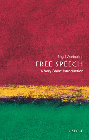 Free Speech: A Very Short Introduction de Nigel Warburton