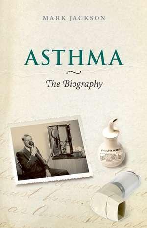 Asthma: The Biography de Mark Jackson