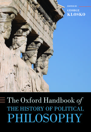 The Oxford Handbook of the History of Political Philosophy de George Klosko