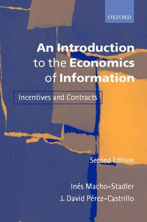 An Introduction to the Economics of Information: Incentives and Contracts de Inés Macho-Stadler